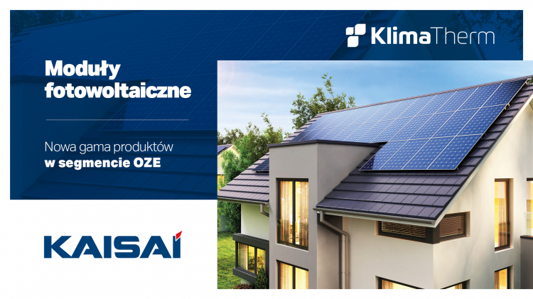 Klima-Therm wprowadza do oferty moduły fotowoltaiczne KAISAI